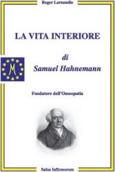 La Vita Interiore di Samuel Hahnemann  Roger Larnaudie   Salus Infirmorum
