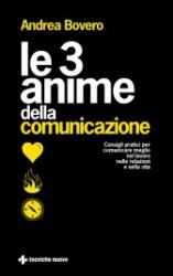 Le 3 anime della comunicazione  Andrea Bovero   Tecniche Nuove