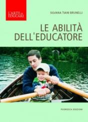 Le abilità dell'educatore  Silvana Brunelli   Podresca Edizioni