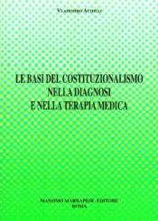 Le basi del costituzionalismo nella diagnosi e nella terapia medica  Vladimiro Achilli   Marrapese Editore