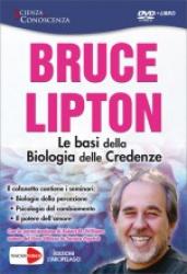 Le Basi della Biologia delle Credenze (DVD)  Bruce H. Lipton   Macro Edizioni