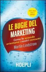 Le bugie del marketing  Martin Lindstrom   Hoepli