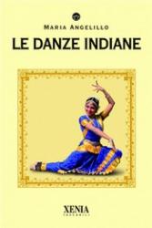 Le danze indiane  Maria Angelillo   Xenia Edizioni
