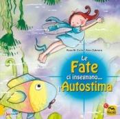 Le Fate ci Insegnano... l'Autostima  Rosa Maria Curto Aleix Cabrera  Macro Junior
