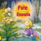 Le Fate ci Insegnano... l'Empatia  Rosa Maria Curto Aleix Cabrera  Macro Junior