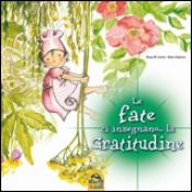 Le Fate ci Insegnano... la Gratitudine  Rosa Maria Curto Aleix Cabrera  Macro Junior