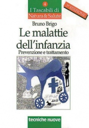 Le malattie dell'infanzia: Prevenzione e trattamento  Bruno Brigo   Tecniche Nuove