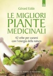 Le migliori piante medicinali  Gerard Edde   Edizioni il Punto d'Incontro