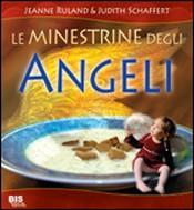 Le Minestrine degli Angeli  Jeanne Ruland Judith Schaffert  Bis Edizioni