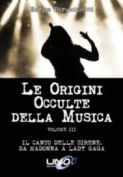 Le Origini Occulte della Musica Vol.3  Enrica Perucchietti   Uno Editori
