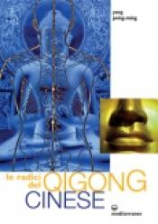 Le Radici del Qigong Cinese  Yang Jwing-Ming   Edizioni Mediterranee