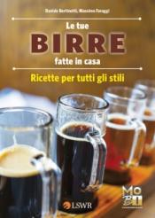 Le tue birre fatte in casa  Davide Bertinotti Massimo Faraggi  Lswr