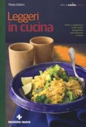 Leggeri in cucina  Paola Galloni   Tecniche Nuove