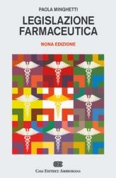 Legislazione farmaceutica  Paola Minghetti Marcello Marchetti  Casa Editrice Ambrosiana