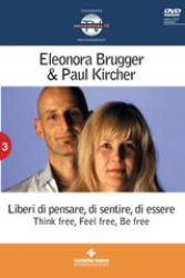 Liberi di pensare, di sentire, di essere (DVD)  Eleonora Brugger Paul Kircher  Tecniche Nuove
