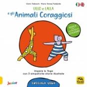 Lillo e Lalla e gli Animali Coraggiosi (Cucciolo Yoga)  Clemi Tedeschi Maria Teresa Falabella  Macro Edizioni