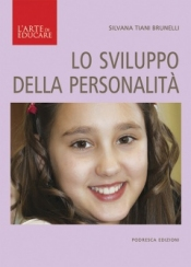 Lo sviluppo della personalità  Silvana Brunelli   Podresca Edizioni