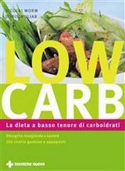 Low Carb. La dieta a basso tenore di carboidrati  Nicolai Worm Doris Muliar  Tecniche Nuove