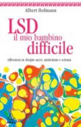 LSD Il mio bambino difficile  Albert Hofmann   Urra Edizioni