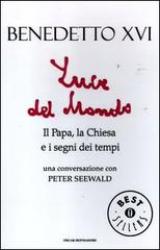 Luce del mondo  Joseph Ratzinger - Benedetto XVI Peter Seewald  Mondadori