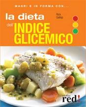 Magri e in forma con LA DIETA DELL'INDICE GLICEMICO  Rick Gallop   Red Edizioni