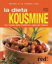 Magri e in forma con LA DIETA KOUSMINE  Giuliana Lomazzi   Red Edizioni