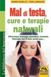 Mal di Testa - Cure e Terapie Naturali  Ramon Rosello Pepe Ladazuri  Macro Edizioni