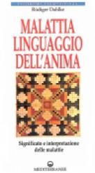Malattia Linguaggio dell'Anima  Ruediger Dahlke   Edizioni Mediterranee