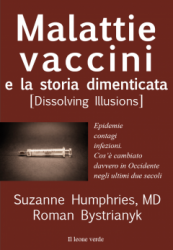 Malattie vaccini e la storia dimenticata  Suzanne Humphries Roman Bystrianyk  Il Leone Verde