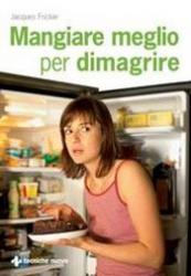 Mangiare meglio per dimagrire  Jacques Fricker   Tecniche Nuove