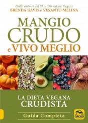 Mangio Crudo e Vivo Meglio  Brenda Davis Vesanto Melina  Macro Edizioni