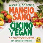 Mangio Sano, Cucino Vegan  Michela De Petris   Macro Edizioni