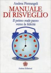 Manuale di Risveglio  Andrea Pietrangeli   Anima Edizioni