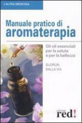 Manuale pratico di aromaterapia  Gudrun Dalla Via   Red Edizioni