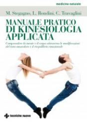 Manuale pratico di kinesiologia applicata  Mauro Stegagno Lamberto Rondini Carmela Travaglini Tecniche Nuove