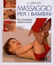 Il libro del Massaggio per i bambini  Enrico Corsi   Red Edizioni