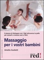 Massaggio per i vostri bambini  Amelia Auckett   Red Edizioni