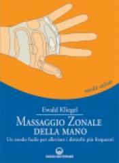 Massaggio Zonale della Mano  Ewald Kliegel   Edizioni Mediterranee