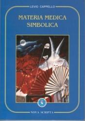Materia Medica Simbolica  Levio Cappello   Nova Scripta