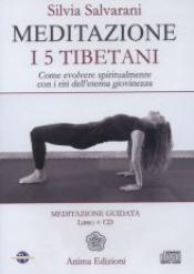 Meditazione - I 5 Tibetani (CD)  Silvia Salvarani   Anima Edizioni