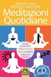 Meditazioni Quotidiane - Impara a meditare  Maneesha James   Macro Edizioni