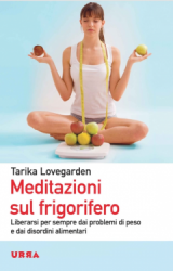 Meditazioni sul frigorifero  Tarika Lovegarden   Urra Edizioni