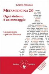 Metamedicina 2.0 - Ogni Sintomo è un Messaggio  Claudia Rainville   Edizioni Amrita