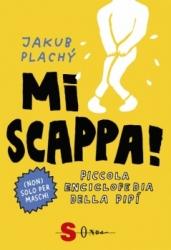Mi scappa! Piccola enciclopedia della pipì  Jakub Plachy   Sonda Edizioni