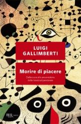 Morire di piacere  Luigi Gallimberti   Rizzoli