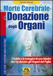 Morte Cerebrale e Donazione degli Organi  Renate Greinert   Macro Edizioni
