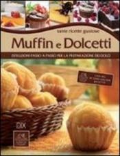 Muffin e Dolcetti  Autori Vari   DIX Editore