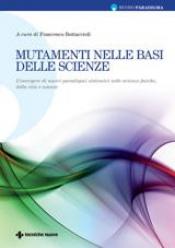 Mutamenti nelle basi delle scienze  Francesco Bottaccioli   Tecniche Nuove