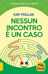 Nessun Incontro è un Caso  Kay Pollak   Macro Edizioni