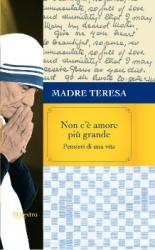 Non c'è amore più grande  Madre Teresa di Calcutta   Rizzoli